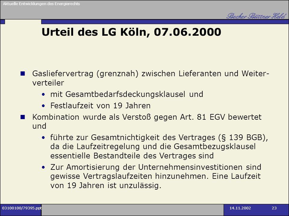 Aktuelle Entwicklungen des Energierechts 03100100/79395.ppt14.11.2002 23 Gasliefervertrag (grenznah) zwischen Lieferanten und Weiter- verteiler mit Ge