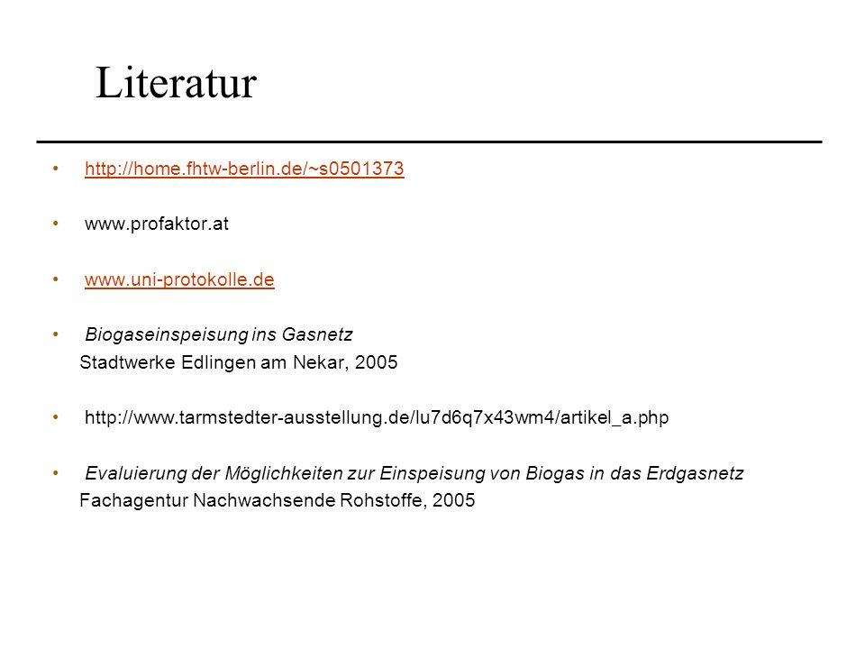 Literatur http://home.fhtw-berlin.de/~s0501373 www.profaktor.at www.uni-protokolle.de Biogaseinspeisung ins Gasnetz Stadtwerke Edlingen am Nekar, 2005