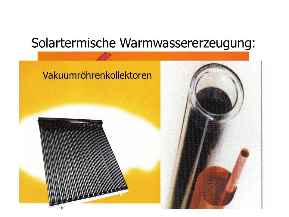 Solartermische Warmwassererzeugung: Flachkollektoren: Vakuumröhrenkollektoren