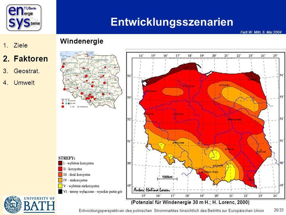 Fadi W. Mitri, 6. Mai 2004 26/33 Entwicklungsperspektiven des polnischen Strommarktes hinsichtlich des Beitritts zur Europäischen Union Entwicklungssz