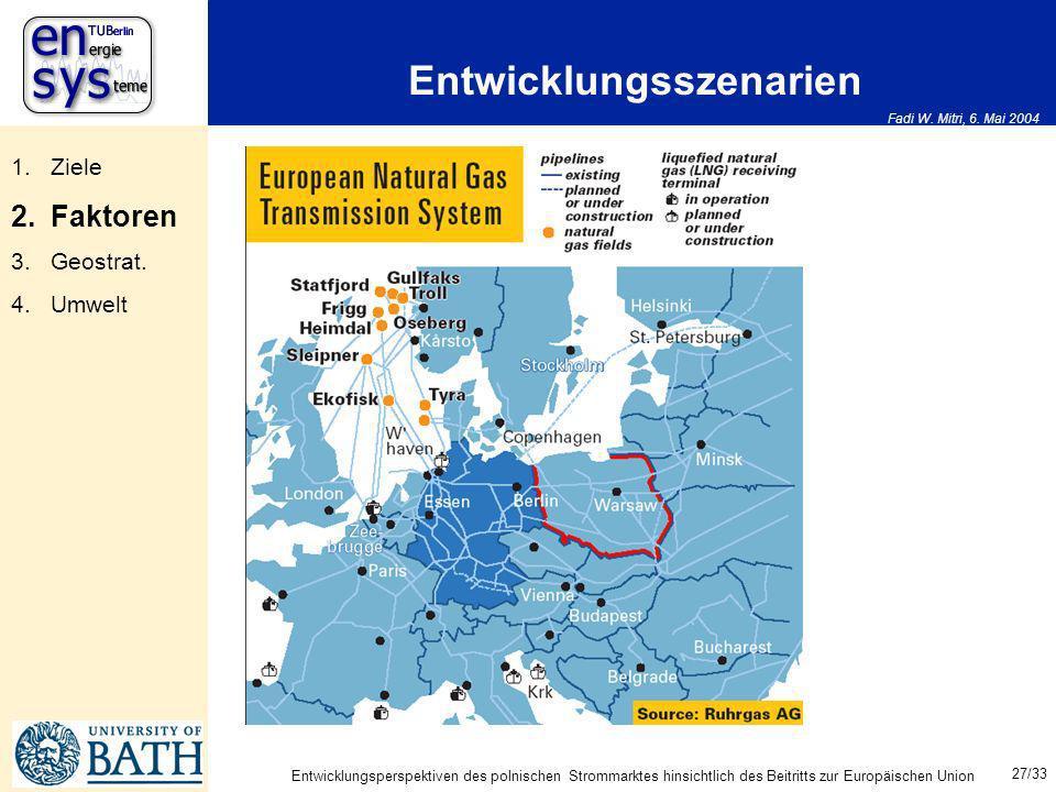 Fadi W. Mitri, 6. Mai 2004 27/33 Entwicklungsperspektiven des polnischen Strommarktes hinsichtlich des Beitritts zur Europäischen Union Entwicklungssz