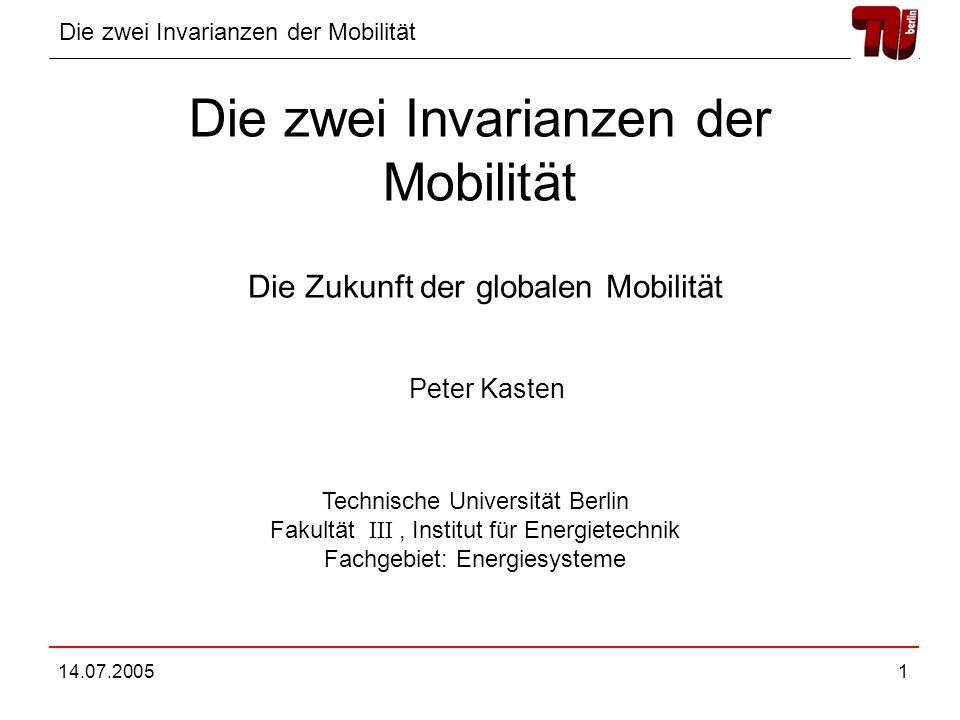 Die zwei Invarianzen der Mobilität 14.07.20052 Gliederung Invarianzen der Mobilität Modell für Mobilität Modell für Aufteilung der Verkehrsmittel Abschließende Bemerkungen