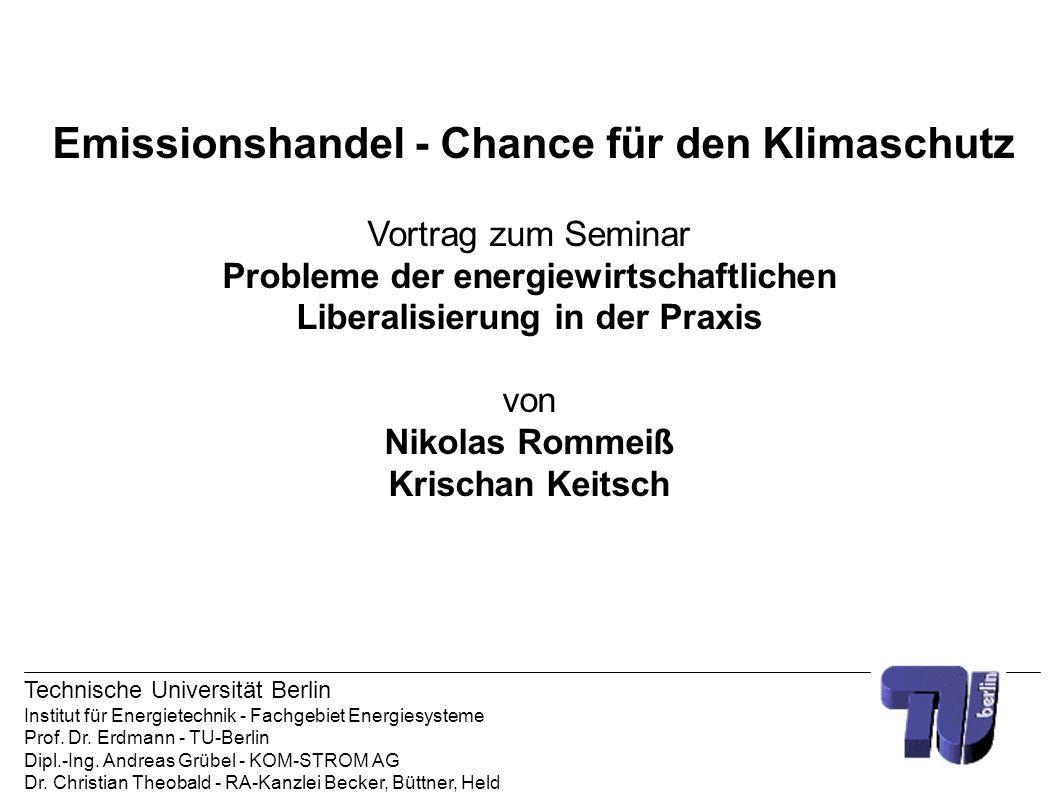 Emissionshandel - Chance für den Klimaschutz Vortrag zum Seminar Probleme der energiewirtschaftlichen Liberalisierung in der Praxis von Nikolas Rommei