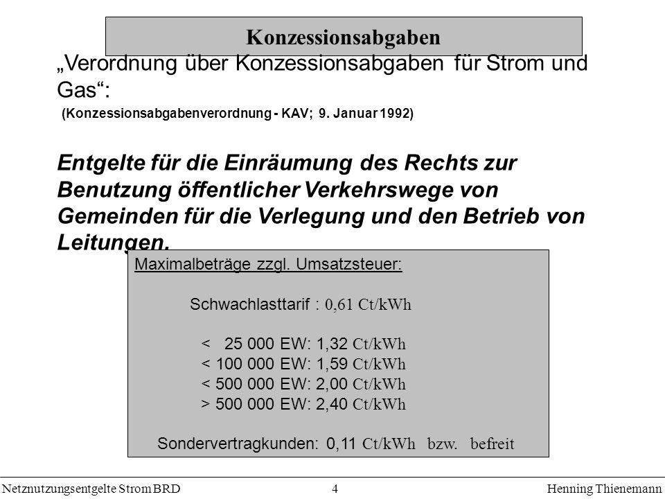 Netznutzungsentgelte Strom BRDHenning Thienemann 4 Konzessionsabgaben Verordnung über Konzessionsabgaben für Strom und Gas: (Konzessionsabgabenverordnung - KAV; 9.