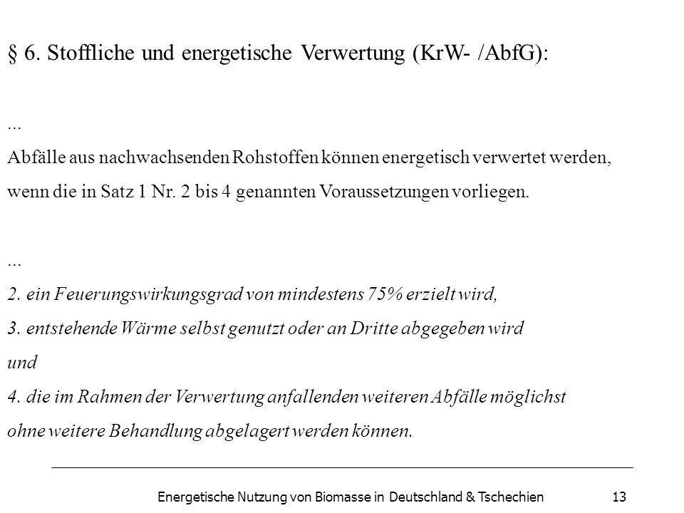 Energetische Nutzung von Biomasse in Deutschland & Tschechien13 § 6.