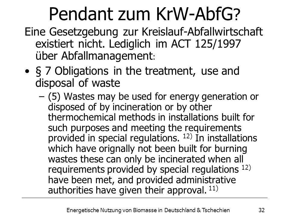 Energetische Nutzung von Biomasse in Deutschland & Tschechien32 Pendant zum KrW-AbfG .