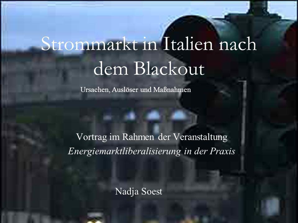 1 Strommarkt in Italien nach dem Blackout Vortrag im Rahmen der Veranstaltung Energiemarktliberalisierung in der Praxis Ursachen, Auslöser und Maßnahm