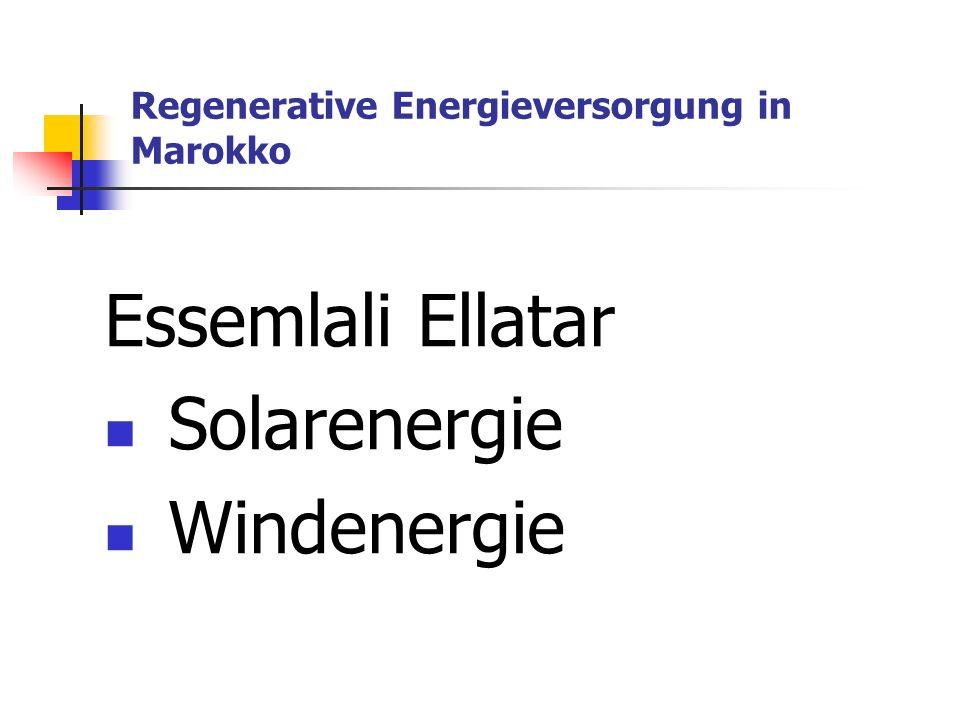 Regenerative Energieversorgung in Marokko Essemlali Ellatar Solarenergie Windenergie