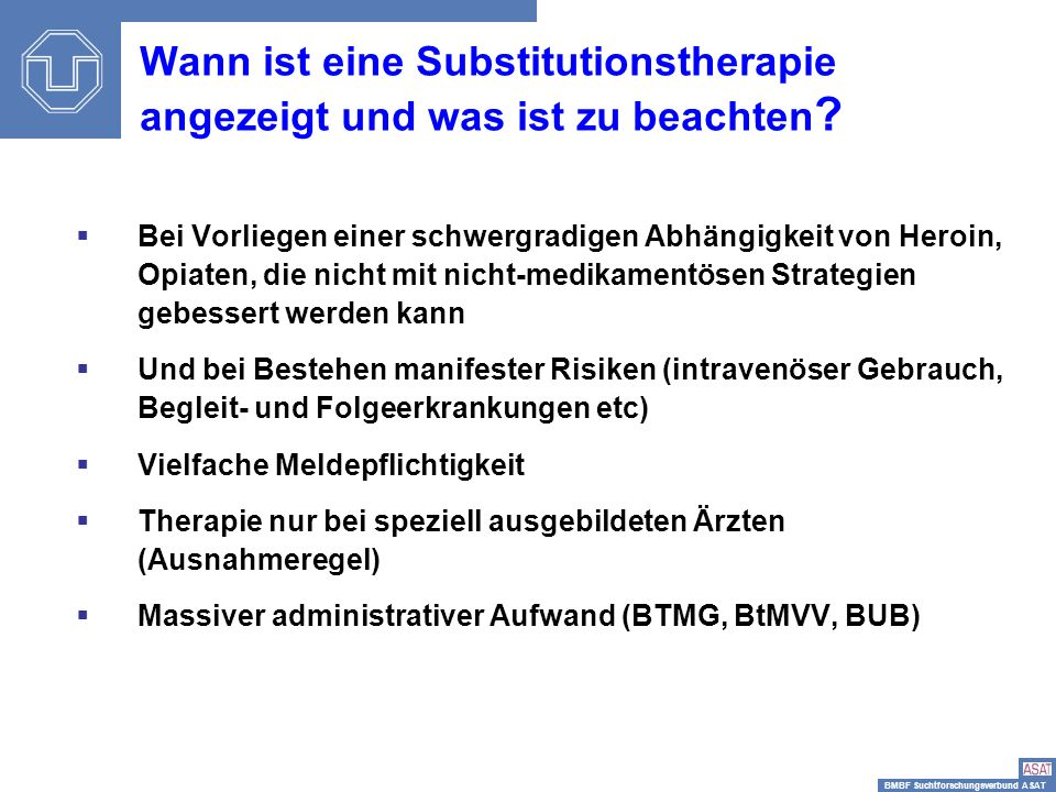 BMBF Suchtforschungsverbund ASAT Positiver Drogen Urin Test – 1- Jahres Outcome OR 1 : 1.7* (1.0-2.9) OR 2 : 1.7* (1.0-2.9) OR 1 : 1.8** (1.2-2.8) OR 2 : 1.9** (1.3-2.8) OR 1 : 1.0 (0.2-5.1) OR 2 : 1.0 (0.2-4.8) OR 1 : 0.6 (0.1-5.7) OR 2 : 0.5 (0.1-4.8) OR 1 : 2.1 (0.8-5.0) OR 2 : 2.0 (0.8-4.7) OR 1 : 1.6 (1.0-2.7) OR 2 : 1.7* (1.0-2.8) OR 1 : crude odds ratio (95% CI) OR 2 : odds ratio adjusted for clustering and duration of treatment Wie hoch ist der Beigebrauch in den Einrichtungen am Ende der Beobachtungszeit.