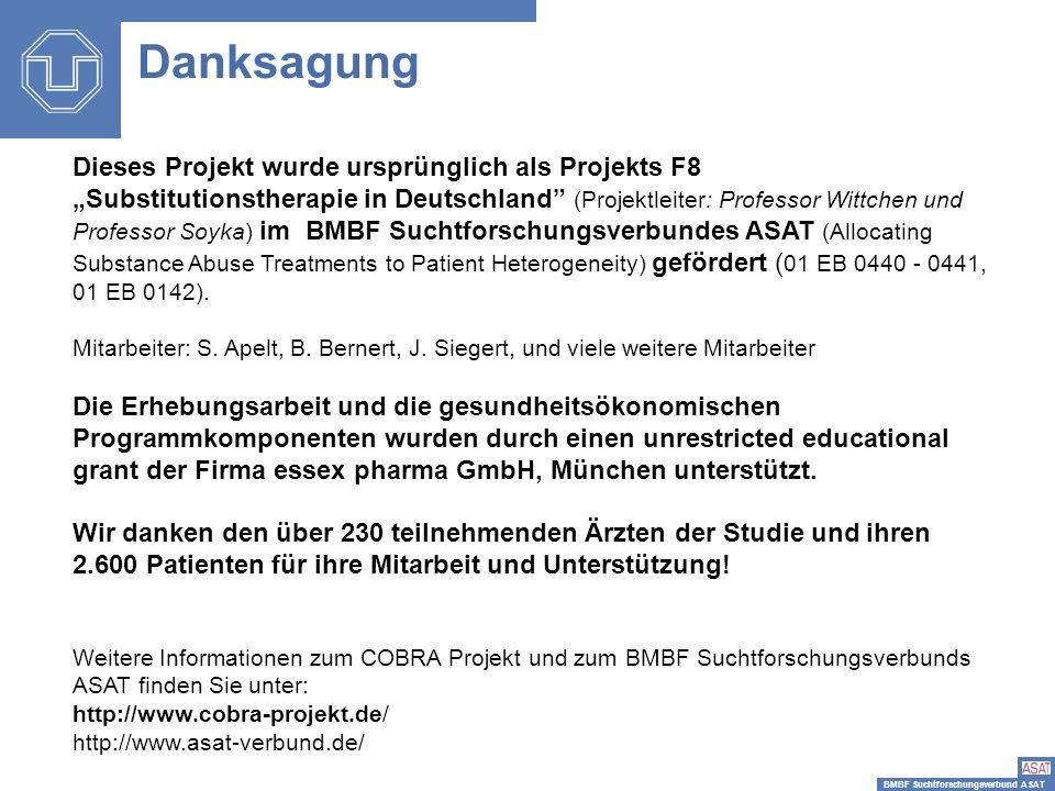 BMBF Suchtforschungsverbund ASAT Danksagung Dieses Projekt wurde ursprünglich als Projekts F8 Substitutionstherapie in Deutschland (Projektleiter: Pro