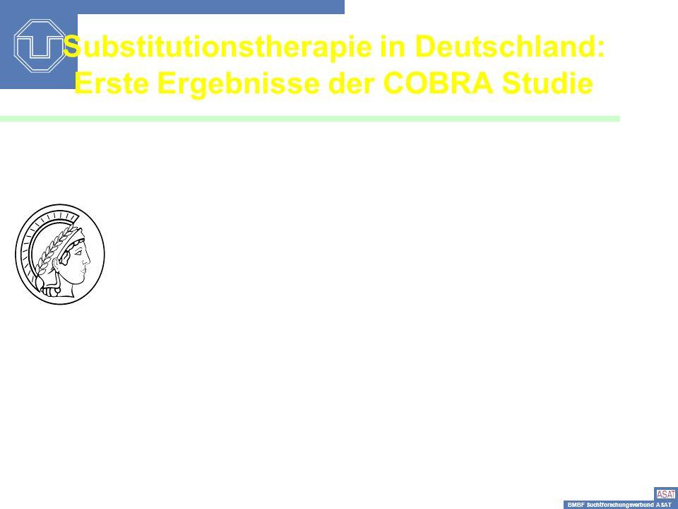 BMBF Suchtforschungsverbund ASAT Substitutionstherapie in Deutschland: Erste Ergebnisse der COBRA Studie Hans-Ulrich Wittchen Sabine M. Apelt Michael