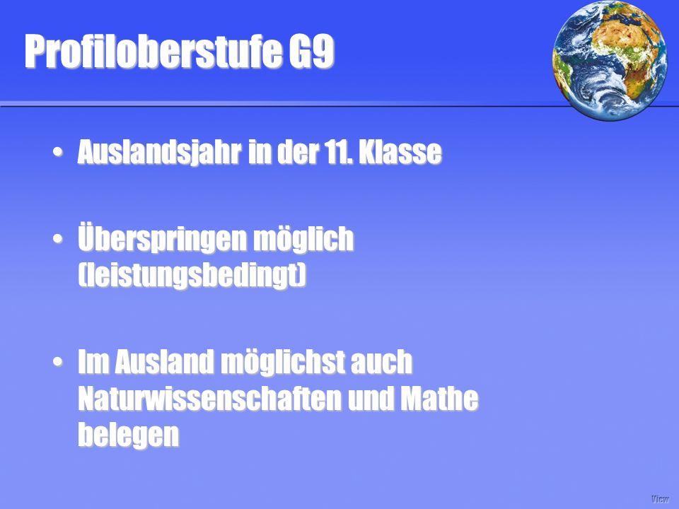 Profiloberstufe G9 Auslandsjahr in der 11. KlasseAuslandsjahr in der 11.