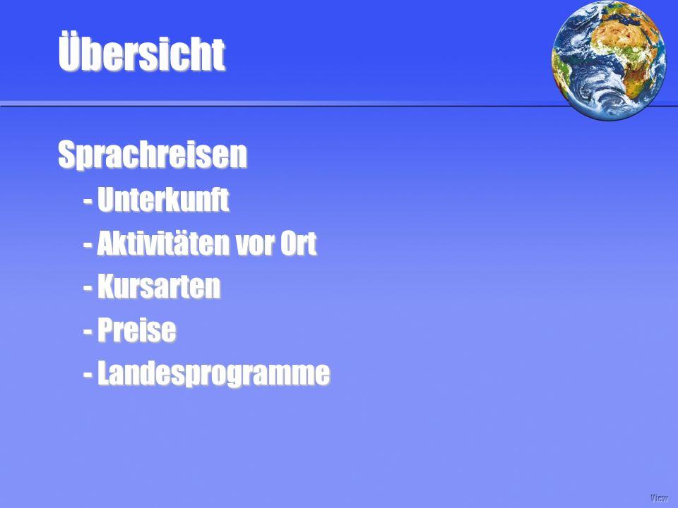 Übersicht Sprachreisen - Unterkunft - Aktivitäten vor Ort - Kursarten - Preise - Landesprogramme