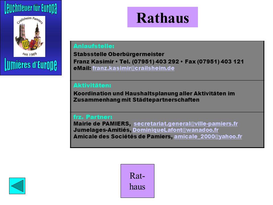 Rat- haus Pamiers Anlaufstelle: Winfried Schley Am Käppele 7 74564 Crailsheim Tel. (07951) 2 49 48 Winfried.Schley@winfriedschley.netWinfried.Schley@w