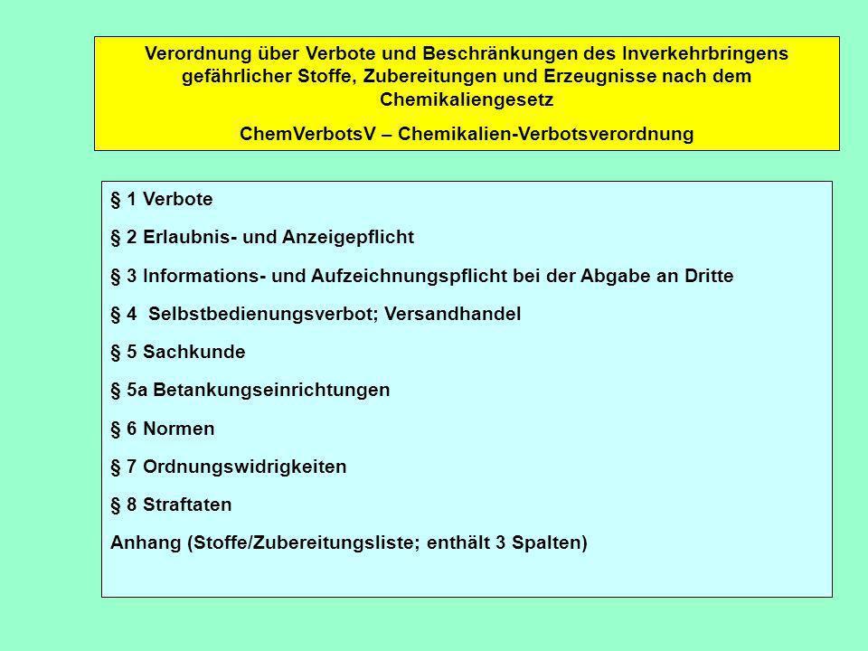 Verordnung über Verbote und Beschränkungen des Inverkehrbringens gefährlicher Stoffe, Zubereitungen und Erzeugnisse nach dem Chemikaliengesetz ChemVer