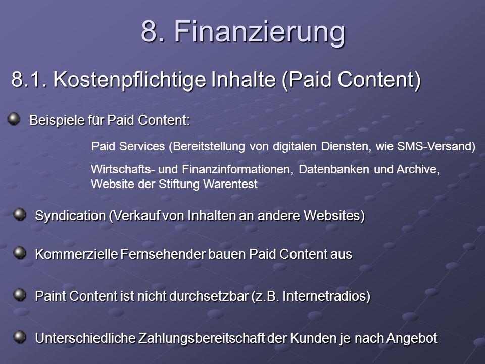 8. Finanzierung 8.1. Kostenpflichtige Inhalte (Paid Content) 8.1.
