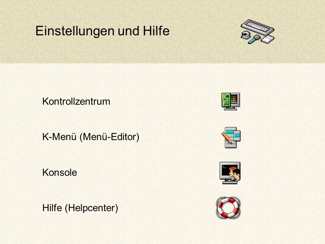 Kontrollzentrum K-Menü (Menü-Editor) Konsole Hilfe (Helpcenter) Einstellungen und Hilfe