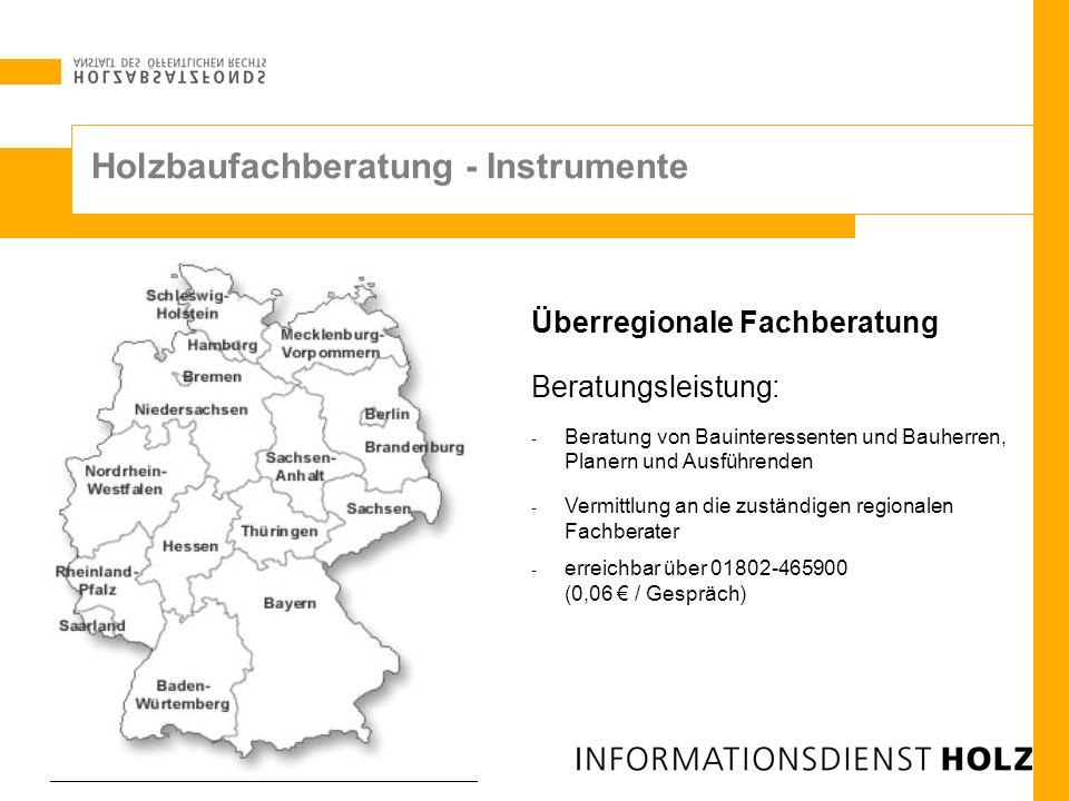 Überregionale Fachberatung Beratungsleistung: - Beratung von Bauinteressenten und Bauherren, Planern und Ausführenden - Vermittlung an die zuständigen