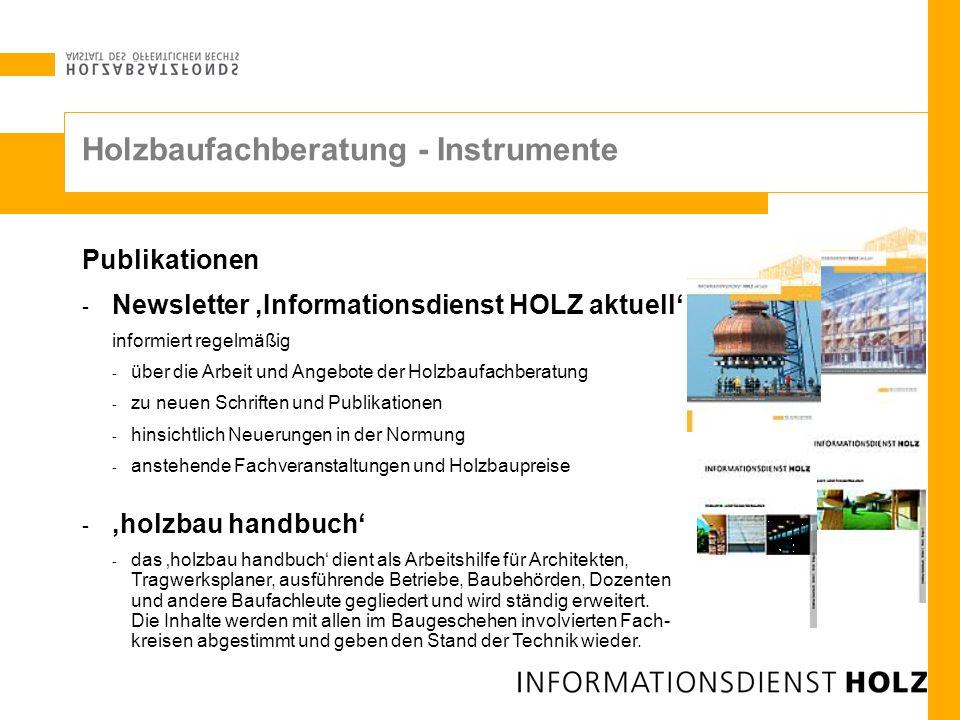 Publikationen - Newsletter Informationsdienst HOLZ aktuell informiert regelmäßig - über die Arbeit und Angebote der Holzbaufachberatung - zu neuen Sch