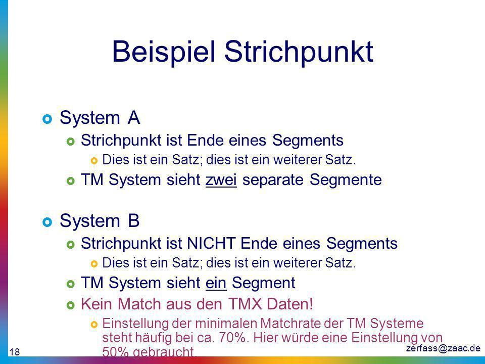 zerfass@zaac.de 18 Beispiel Strichpunkt System A Strichpunkt ist Ende eines Segments Dies ist ein Satz; dies ist ein weiterer Satz. TM System sieht zw