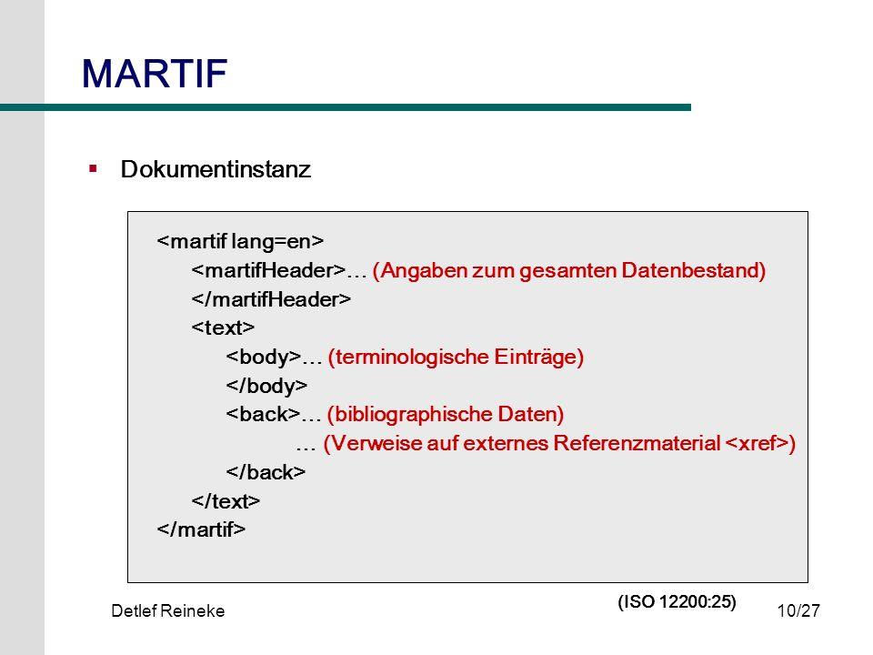 Detlef Reineke10/27 MARTIF Dokumentinstanz … (Angaben zum gesamten Datenbestand) … (terminologische Einträge) … (bibliographische Daten) … (Verweise a