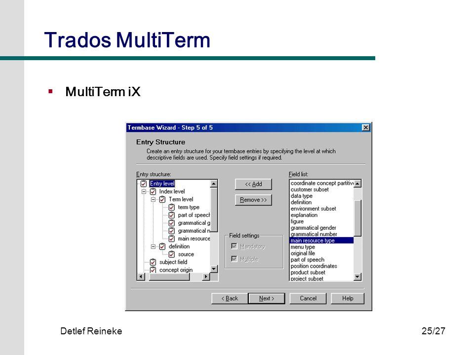 Detlef Reineke25/27 Trados MultiTerm MultiTerm iX