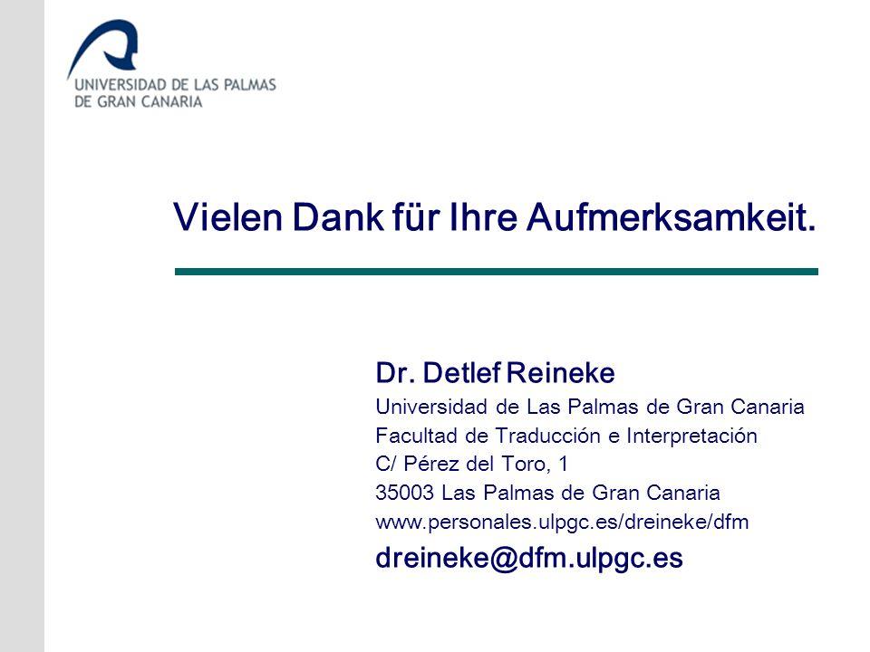 Dr. Detlef Reineke Universidad de Las Palmas de Gran Canaria Facultad de Traducción e Interpretación C/ Pérez del Toro, 1 35003 Las Palmas de Gran Can