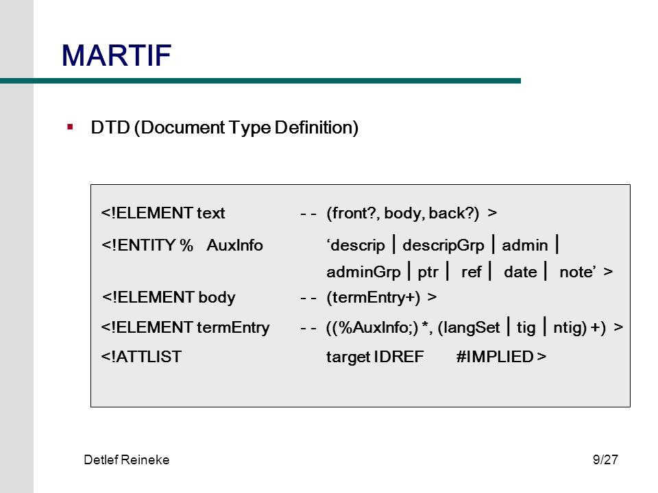 Detlef Reineke9/27 DTD (Document Type Definition) MARTIF