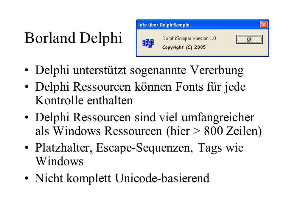 Borland Delphi Delphi unterstützt sogenannte Vererbung Delphi Ressourcen können Fonts für jede Kontrolle enthalten Delphi Ressourcen sind viel umfangr