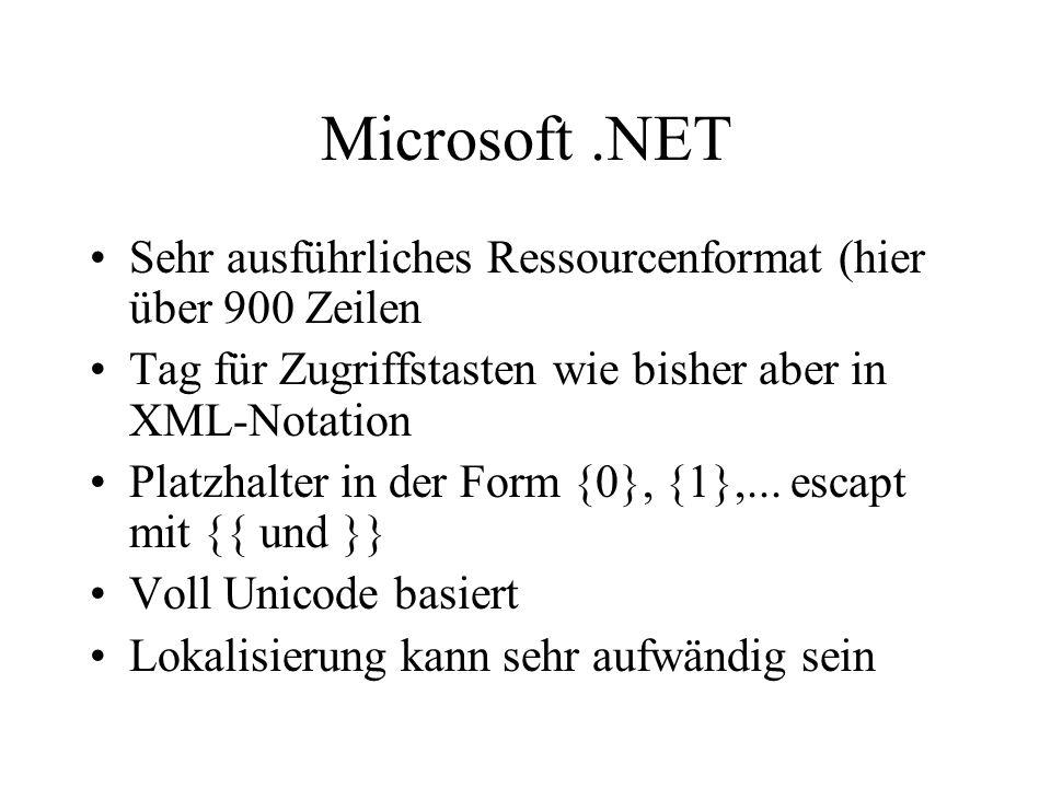 Microsoft.NET Sehr ausführliches Ressourcenformat (hier über 900 Zeilen Tag für Zugriffstasten wie bisher aber in XML-Notation Platzhalter in der Form