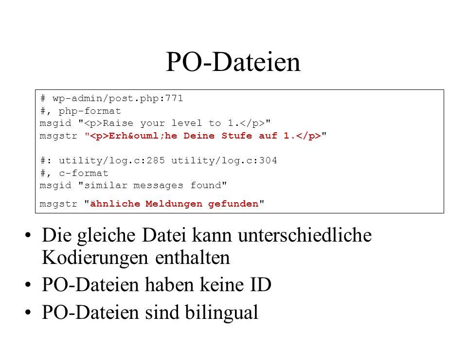PO-Dateien Die gleiche Datei kann unterschiedliche Kodierungen enthalten PO-Dateien haben keine ID PO-Dateien sind bilingual # wp-admin/post.php:771 #