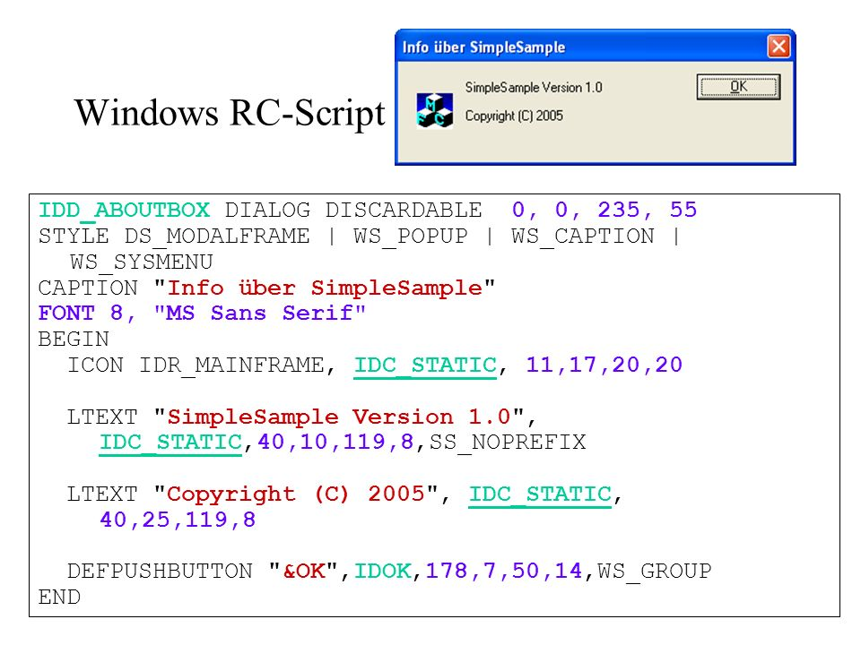 Windows RC-Script IDD_ABOUTBOX DIALOG DISCARDABLE 0, 0, 235, 55 STYLE DS_MODALFRAME | WS_POPUP | WS_CAPTION | WS_SYSMENU CAPTION