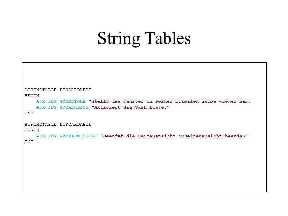 Java Sehr einfach aufgebaut Spezielle Zeichen wie Umlaute können durch Escape-Sequenzen ausgedrückt werden Keine Informationen über Positionen Zugriffstasten werden anders definiert Dialog.Caption = Info \u00fber JavaSample Dialog.Label1 = JavaSample 1.0 Dialog.Label2 = Copyright (C) 2005 Dialog.OKButton = OK Dialog.OKButton_menmonic = O
