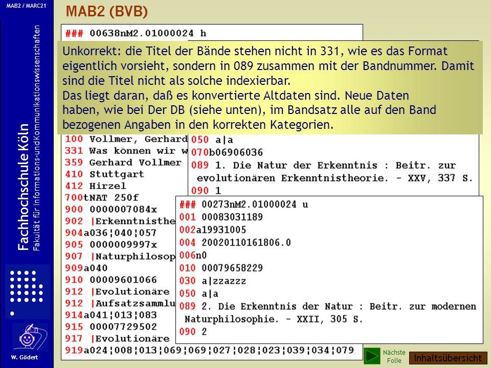 MAB2 (BVB) Unkorrekt: die Titel der Bände stehen nicht in 331, wie es das Format eigentlich vorsieht, sondern in 089 zusammen mit der Bandnummer.