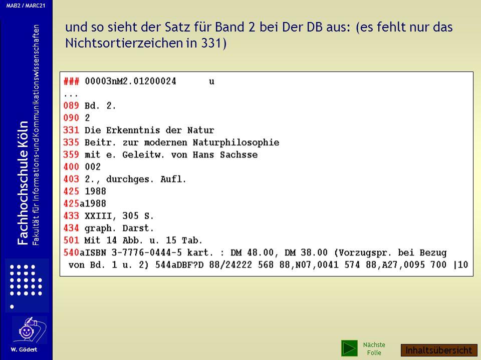und so sieht der Satz für Band 2 bei Der DB aus: (es fehlt nur das Nichtsortierzeichen in 331) MAB2 / MARC21 W.