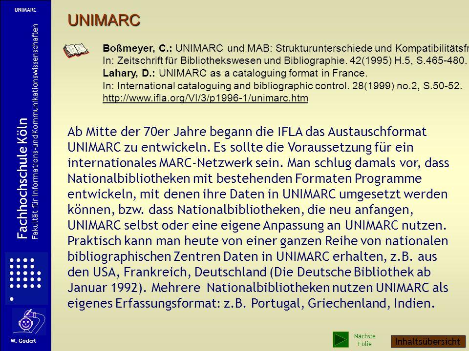 Ab Mitte der 70er Jahre begann die IFLA das Austauschformat UNIMARC zu entwickeln.