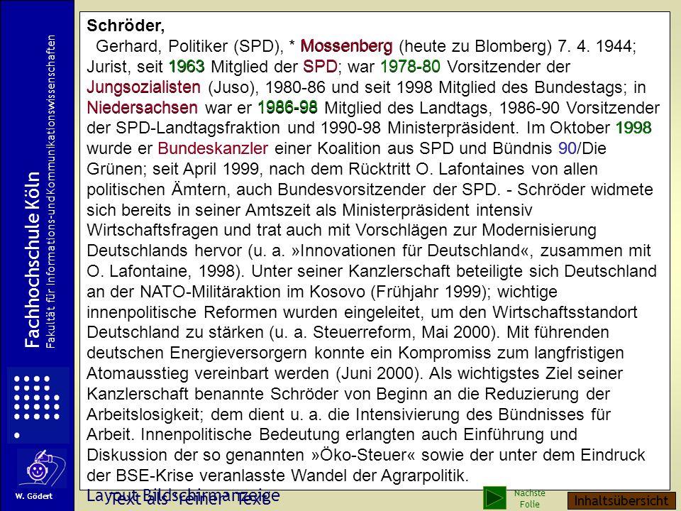 Beispiel: Artikel einer Allgemeinenzyklopädie (Brockhaus 2002) Schröder, Gerhard, Politiker (SPD), * Mossenberg (heute zu Blomberg) 7.