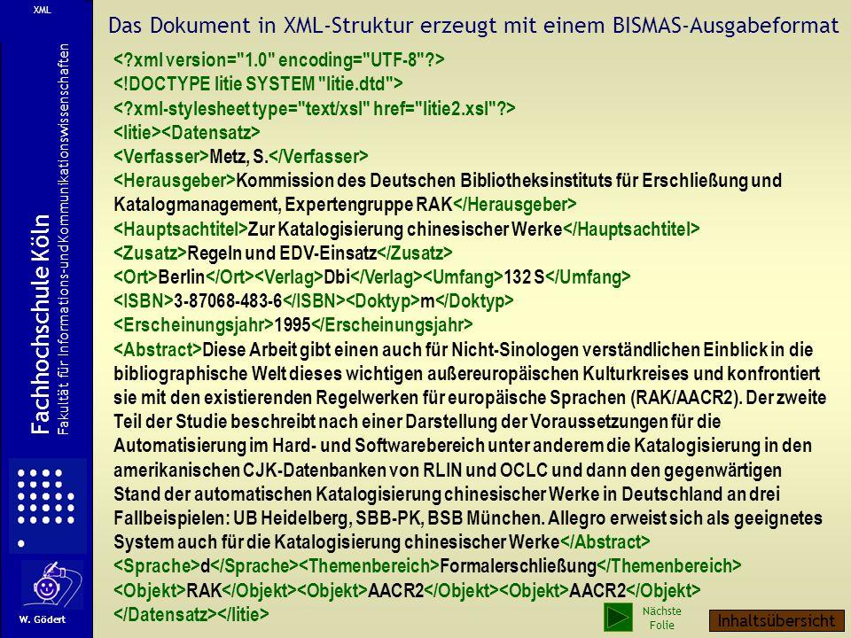 Es ist kein größeres Problem, aus einem vorhandenen Datenformat eine XML-Ausgabe zu generieren, die nachfolgend in einer anderen Hard- und Software-Um