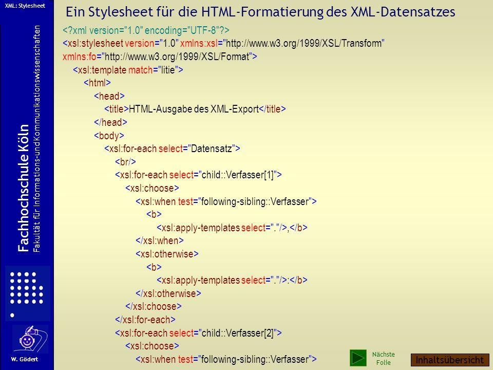Eine Dokumenttyp-Definition (DTD) für die XML-Struktur W. Gödert Fachhochschule Köln Fakultät für Informations-und Kommunikationswissenschaften XML: D
