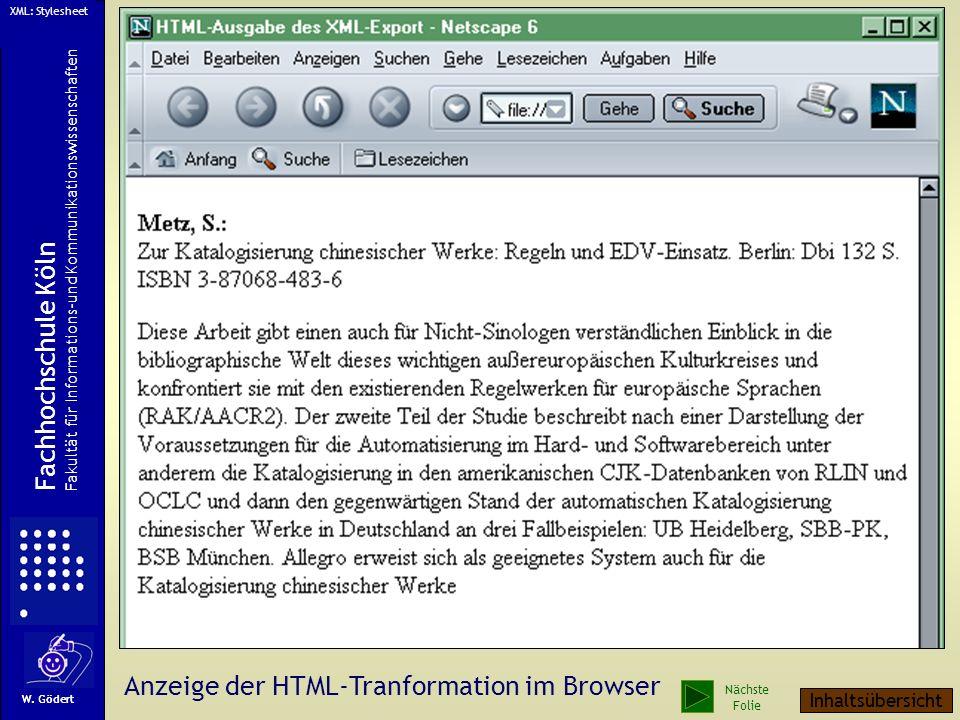 Frau Offer sei DankFrau Offer sei Dank W. Gödert Fachhochschule Köln Fakultät für Informations-und Kommunikationswissenschaften XML: Stylesheet Nächst