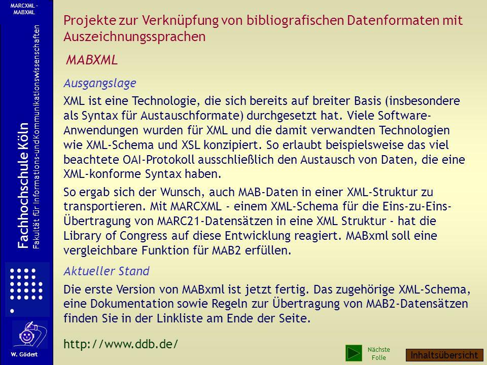 Anzeige der HTML-Tranformation im Browser W. Gödert Fachhochschule Köln Fakultät für Informations-und Kommunikationswissenschaften XML: Stylesheet Näc