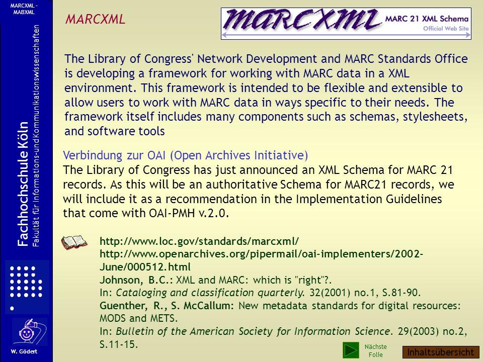 MABXML W. Gödert Fachhochschule Köln Fakultät für Informations-und Kommunikationswissenschaften MARCXML - MABXML Nächste Folie Inhaltsübersicht Beginn