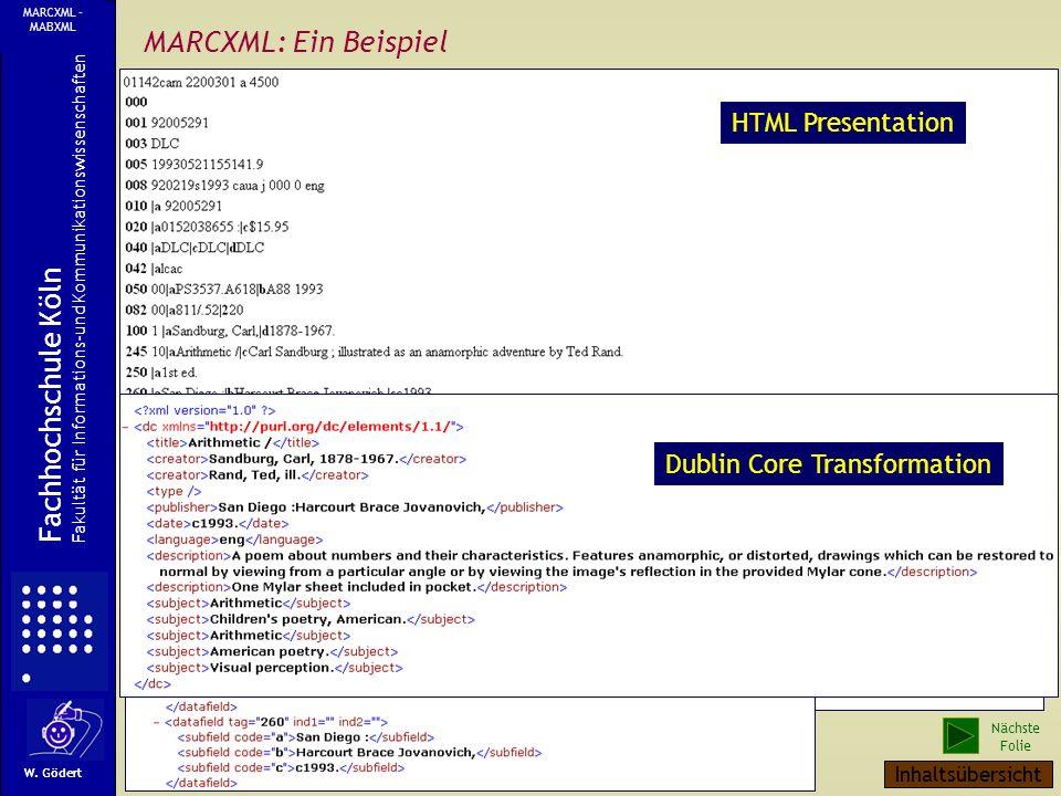 MARCXML W. Gödert Fachhochschule Köln Fakultät für Informations-und Kommunikationswissenschaften MARCXML - MABXML Nächste Folie Inhaltsübersicht http: