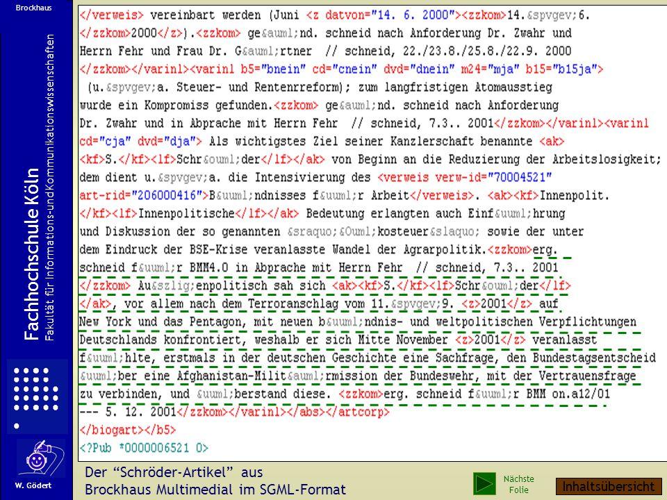 Beispiel Ein Artikel aus der Brockhaus Enzyklopädie Multimedial CD / DVD Auf der folgenden Folie ist zunächst der Text zum Artikel Gerhard Schröder in