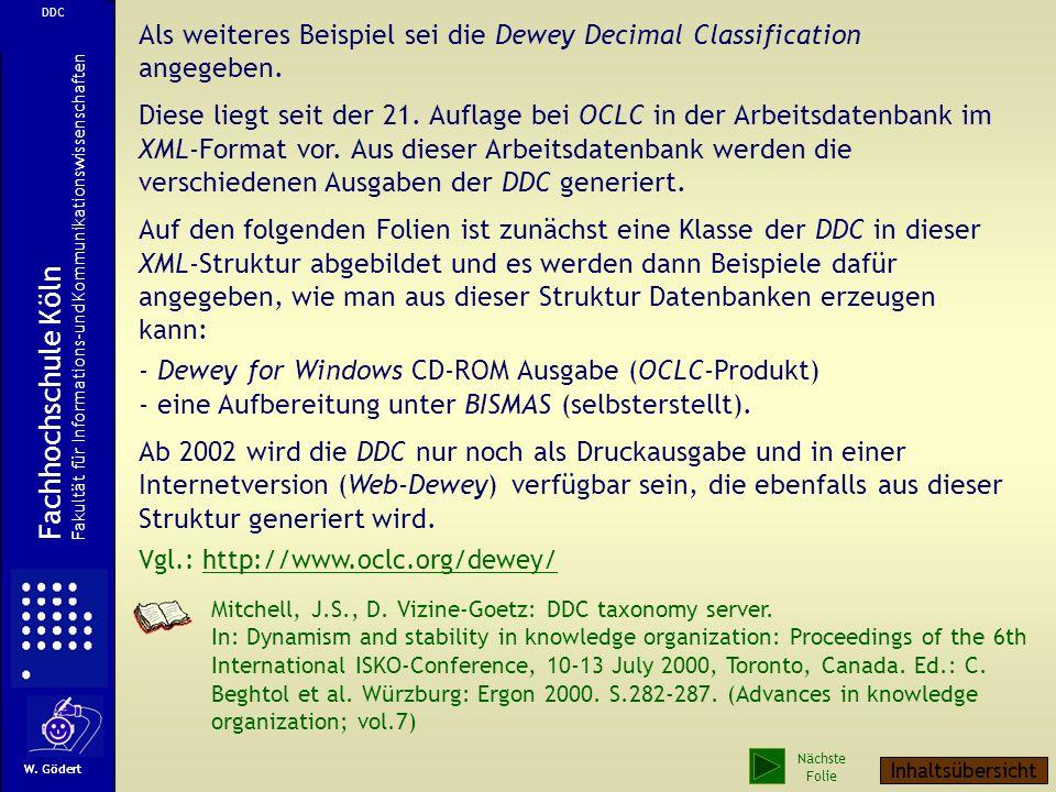 Als weiteres Beispiel sei die Dewey Decimal Classification angegeben.