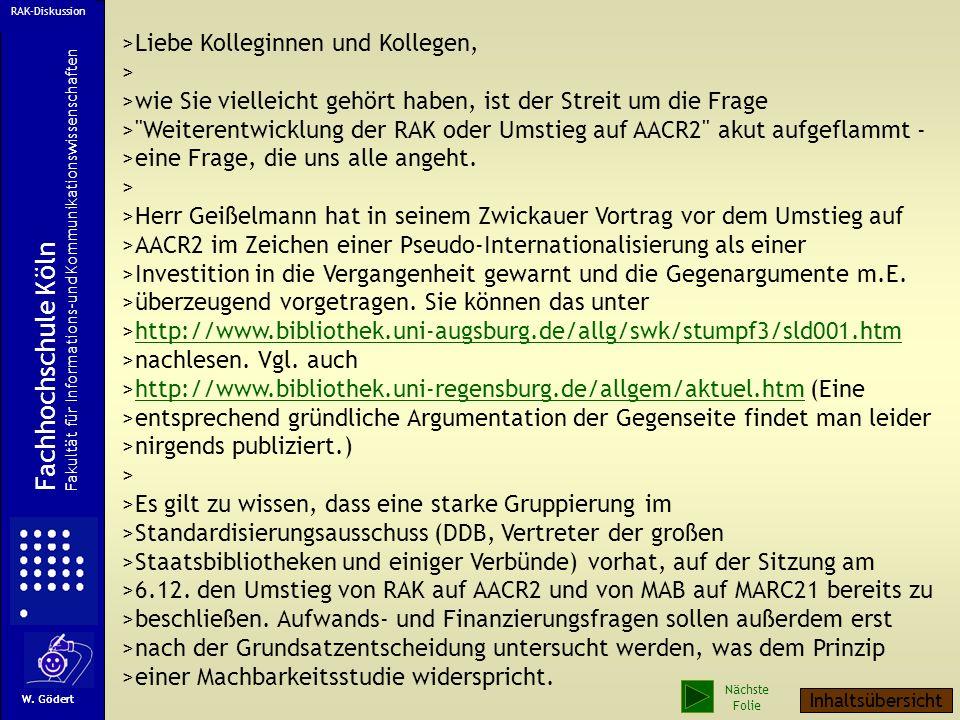 Ich habe den Eindruck, dass die deutschen Bibliotheken und ihre Mitarbeiter auf einen solchen richtungsweisenden Beschluss warten. Er ist überfällig.