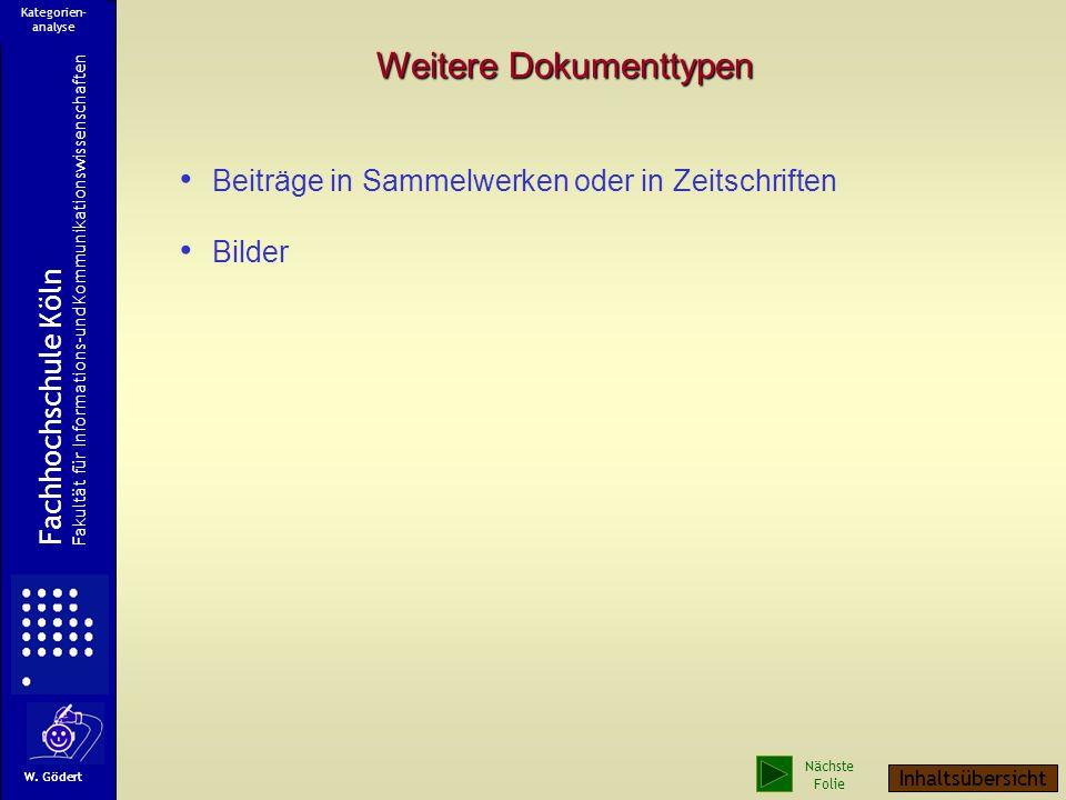 Weitere Dokumenttypen Beiträge in Sammelwerken oder in Zeitschriften Bilder Fachhochschule Köln Fakultät für Informations-und Kommunikationswissenschaften W.