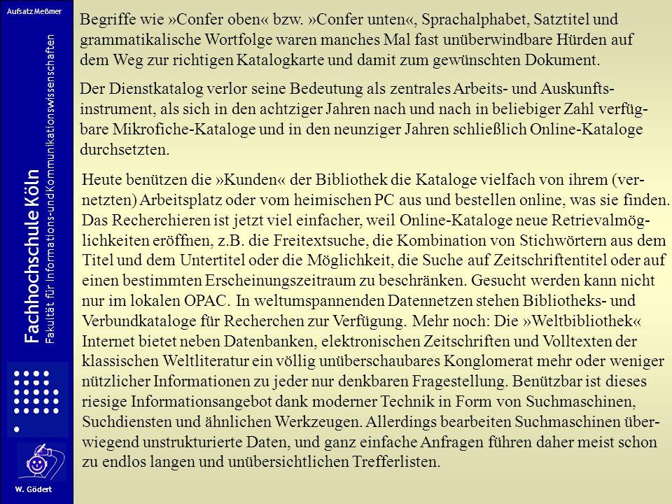 Meßmer, G.: Brauchen wir noch Regelwerke und Datenformate? Thesen zu einer Reform des Regelwerks für die Alphabetische Katalogisierung In: Bibliotheks