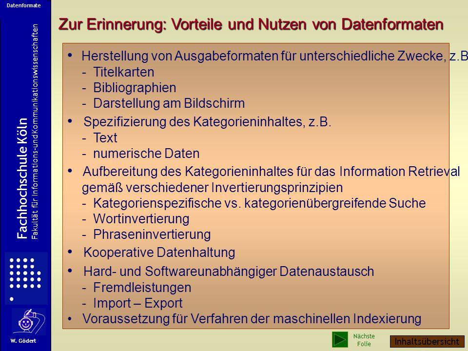 Zur Erinnerung: Vorteile und Nutzen von Datenformaten Herstellung von Ausgabeformaten für unterschiedliche Zwecke, z.B.