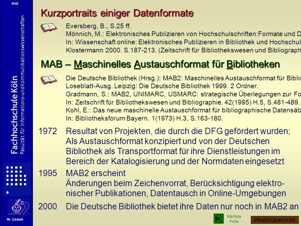 Kurzportraits einiger Datenformate MAB – Maschinelles Austauschformat für Bibliotheken Eversberg, B., S.25 ff.